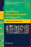 Foundations of Security Analysis and Design VII : FOSAD 2012 / 2013 Tutorial Lectures, , 3319100815