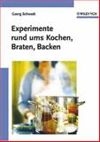 Chemieexperimente Rund Ums Kochen, Braten, Backen, Schwedt, George, 3527310819