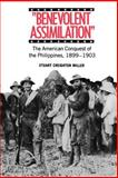 Benevolent Assimilation : The American Conquest of the Philippines, 1899-1903, Miller, Stuart Creighton, 0300030819