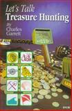 Let's Talk Treasure Hunting, Charles Garrett, 0915920816