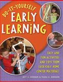 Do-It-Yourself Early Learning, Jeff A. Johnson and Tasha A. Johnson, 1929610815