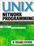 UNIX Network Programming : Interprocess Communications, Stevens, W. Richard, 0130810819