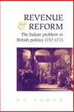 Revenue and Reform : The Indian Problem in British Politics 1757-1773, Bowen, H. V., 0521890810