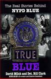 True Blue, David Milch and Bill Clark, 0688140815