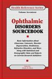 Ophthalmic Disorders Sourcebook, , 0780800818