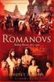 The Romanovs : Ruling Russia, 1613-1917, Hughes, Lindsey, 0826430813