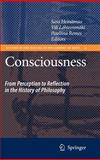 Consciousness : From Perception to Reflection in the History of Philosophy, , 1402060815