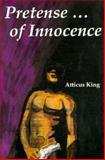 Pretense . . . of Innocence, Atticus King, 1561840815