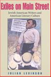 Exiles on Main Street : Jewish American Writers and American Literary Culture, Levinson, Julian, 0253350816