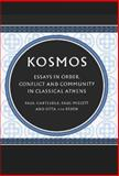 Kosmos : Essays in Order, Conflict and Community in Classical Athens, , 0521570816
