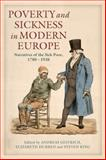 Poverty and Sickness in Modern Europe : Narratives of the Sick Poor, 1780-1938, , 144111081X