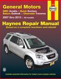 General Motors 2007 Thru 2013, Editors of Haynes Manuals, 1620920816