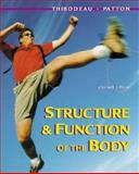 Structure and Function of the Body, Thibodeau, Gary A. and Patton, Kevin T., 0323010814