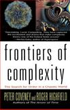 Frontiers of Complexity, Peter Coveney and Roger Highfield, 0449910814
