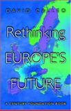 Rethinking Europe's Future, Calleo, David P., 0691090815