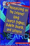 Researching on the Internet Using Search Engines, Bulletin Boards, and Listservs, Gerry Souter and Janet Souter, 0766020819