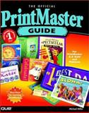 Official PrintMaster Guide, Miller, Michael, 0789720817