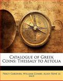 Catalogue of Greek Coins, Percy Gardner and William Combe, 1149600810