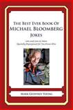 The Best Ever Book of Michael Bloomberg Jokes, Mark Young, 1477600817