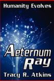 Aeternum Ray, Tracy Atkins, 1478380810