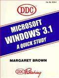 Microsoft Windows 3.1 : A Quick Study, Brown, Margaret, 1562430815