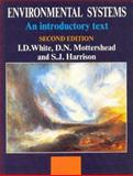 Environmental Systems : An Introductory Text, White, I. D. and Mottershead, D. N., 0748740813
