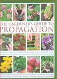 The Gardener's Guide to Propagation, Richard Rosenfeld, 0754820815