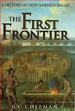 The First Frontier, R. V. Coleman, 0785820817