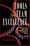 Tools for Team Excellence, Gregory E. Huszczo, 0891060812