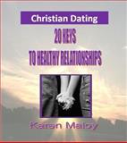Christian Dating, Min Karen A Maloy Ed.S., 0985660813