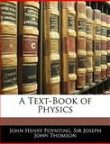 A Text-Book of Physics, John Henry Poynting and Joseph John Thomson, 1144020816