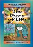 The Dawn of Life, Jacqui Bailey, 1553370813