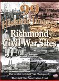 99 Historic Images of Richmond Civil War Sites, , 097855082X