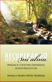 Recuperando mi Alma, Angela María Reyes Barrera, 146331082X