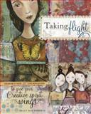 Taking Flight, Kelly Rae Roberts, 160061082X