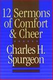 12 Sermons of Comfort and Cheer, Spurgeon, Charles H., 0801080827