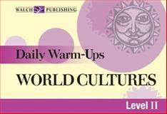 Daily Warm-Ups for World Cultures, Walch Publishing Staff, 0825150825