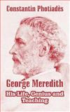 George Meredith : His Life, Genius and Teaching, Photiadés, Constantin, 1410210820