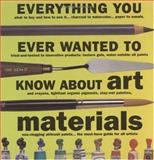 Everything You Ever Wanted to Know about Art Materials, James Hobbs, 1581800827