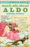 Much Ado about Aldo, Johanna Hurwitz, 0140340823