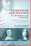 Literature and Politics in Cromwellian England : John Milton, Andrew Marvell, Marchamont Nedham, Worden, Blair, 019923082X