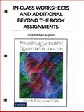 In Class Worksheets and Additional Beyond the Book Assignments for Analytical Chemistry and Quantitative Analysis, Hage, David S. and McLaughlin, Charles J., 0321750829