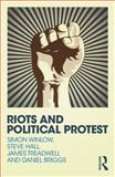 Riots and Political Protest, Winlow, Simon and Hall, Steve, 0415730821