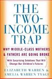 The Two-Income Trap, Elizabeth Warren and Amelia Tyagi, 0465090826