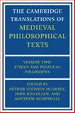 The Cambridge Translations of Medieval Philosophical Texts Vol. 2 : Ethics and Political Philosophy, , 0521280826