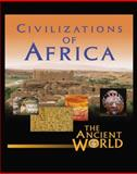 The Ancient World : Civilizations of Africa; Civilizations of Europe; Civilizations of the Americas; Civilizations of the near East and Southwest Asia; Civilizations of Asia and the Pacific, , 0765680823