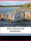 The Show of Animals, American Sunday-School Union and American Sunday School Union, 1149940824