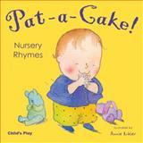 Pat-A-Cake! Nursery Rhymes, , 1904550827