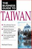 Business Guide to Taiwan, Clancy, Michael, 9810080824