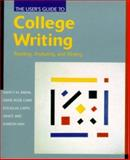 The User's Guide to College Writing : Reading, Analyzing and Writing, Kreml, Nancy M. and Capps, Douglas, 0321050827